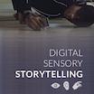 Digital Sensory Storytelling